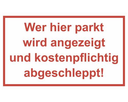 Panneau «Toute personne stationnant ici sera avisée et le véhicule sera mis en fourrière» 250x150 mm-0