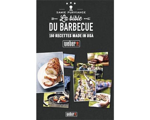 Livre de recettes La Bible Weber du Barbecue, français