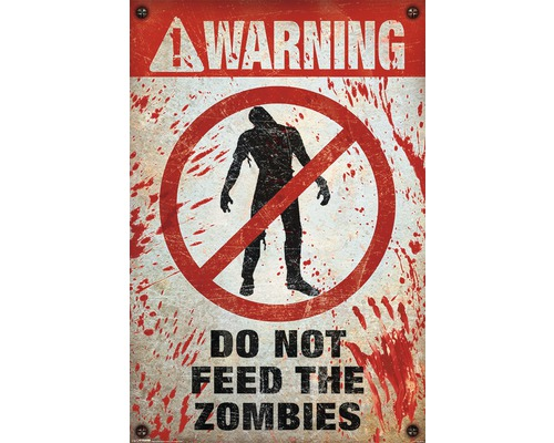 Poster Warning! Do Not Feed Zombies 61x91,5 cm
