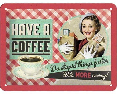 Plaque en métal Have A Coffee 15x20 cm